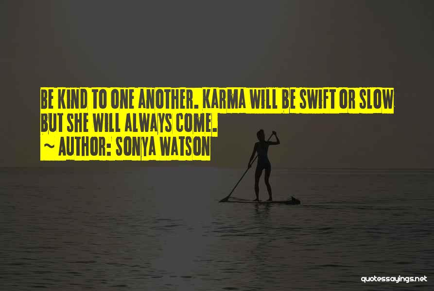 Always Will Be Quotes By Sonya Watson