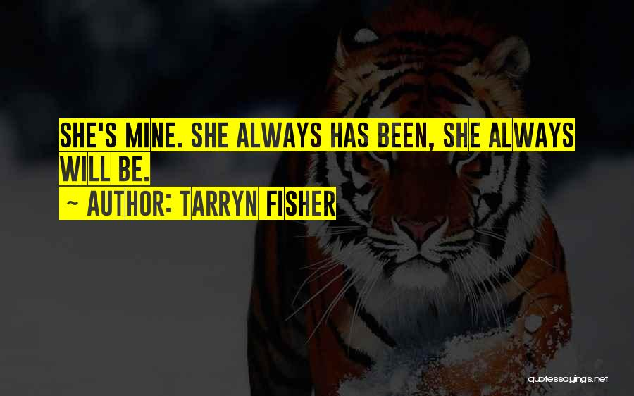Always Will Be Quotes By Tarryn Fisher