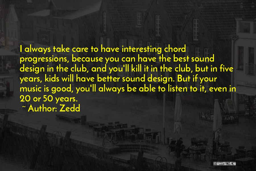 Always Will Be Quotes By Zedd