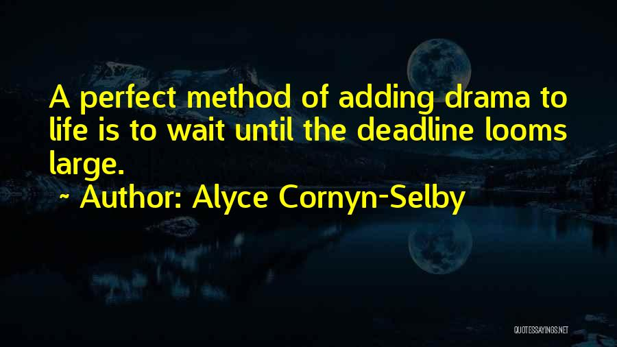 Alyce Cornyn-Selby Quotes 1284927