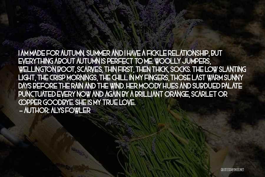 Alys Fowler Quotes 1993229