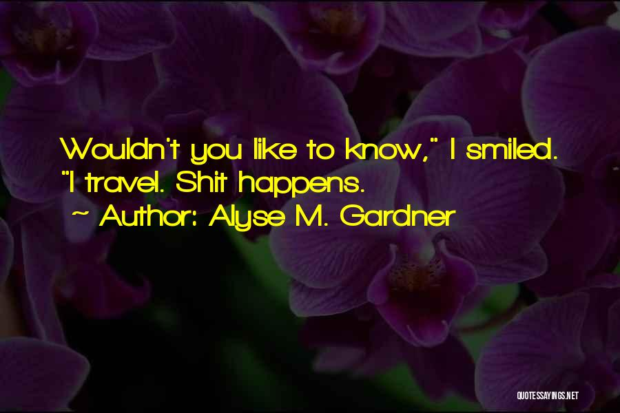 Alyse M. Gardner Quotes 1122432