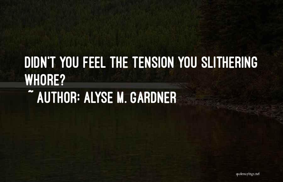 Alyse M. Gardner Quotes 1769927