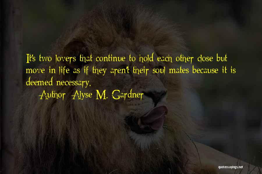 Alyse M. Gardner Quotes 813652
