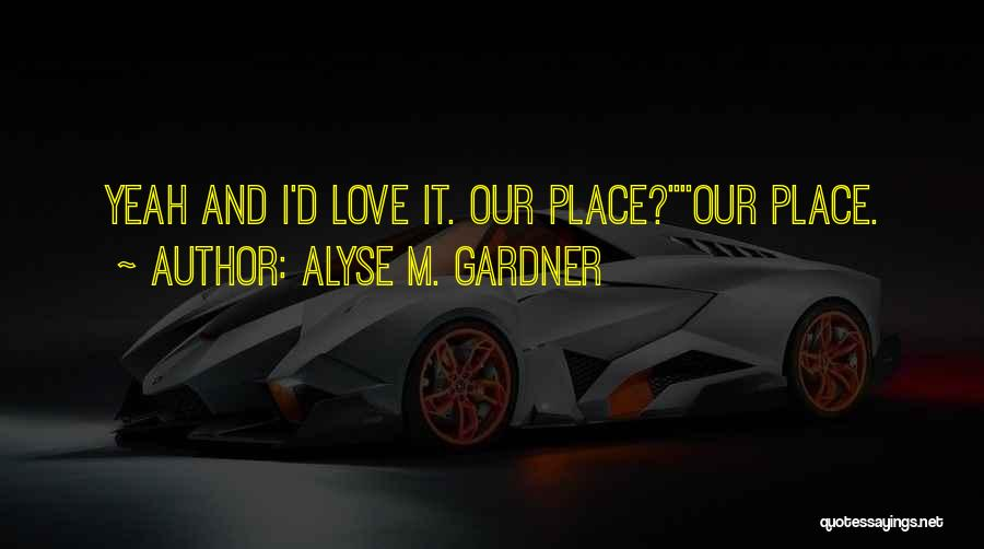 Alyse M. Gardner Quotes 905724