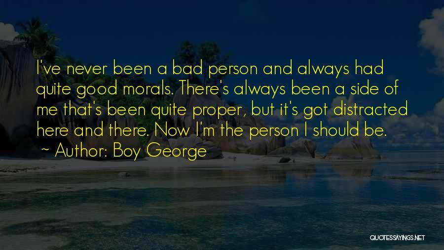 Am A Bad Boy Quotes By Boy George