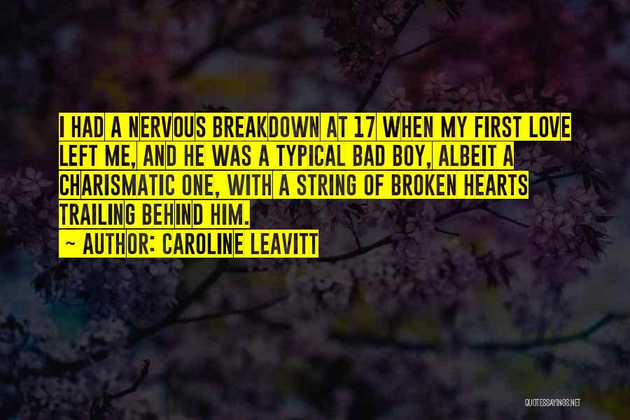 Am A Bad Boy Quotes By Caroline Leavitt