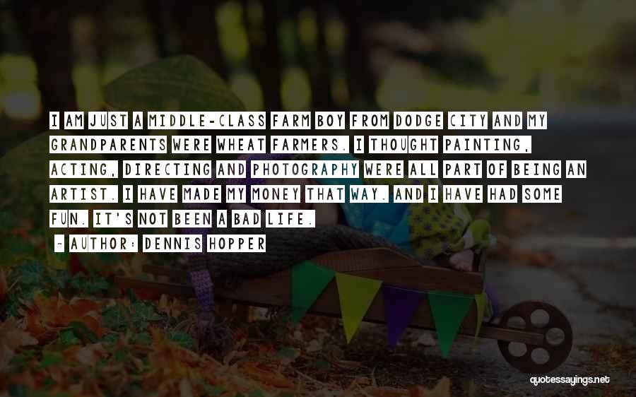Am A Bad Boy Quotes By Dennis Hopper