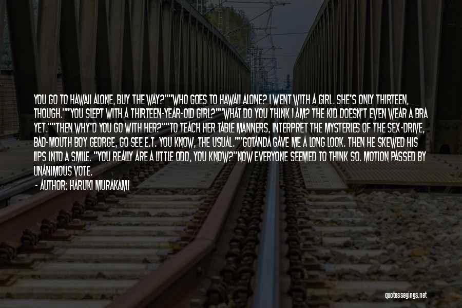 Am A Bad Boy Quotes By Haruki Murakami