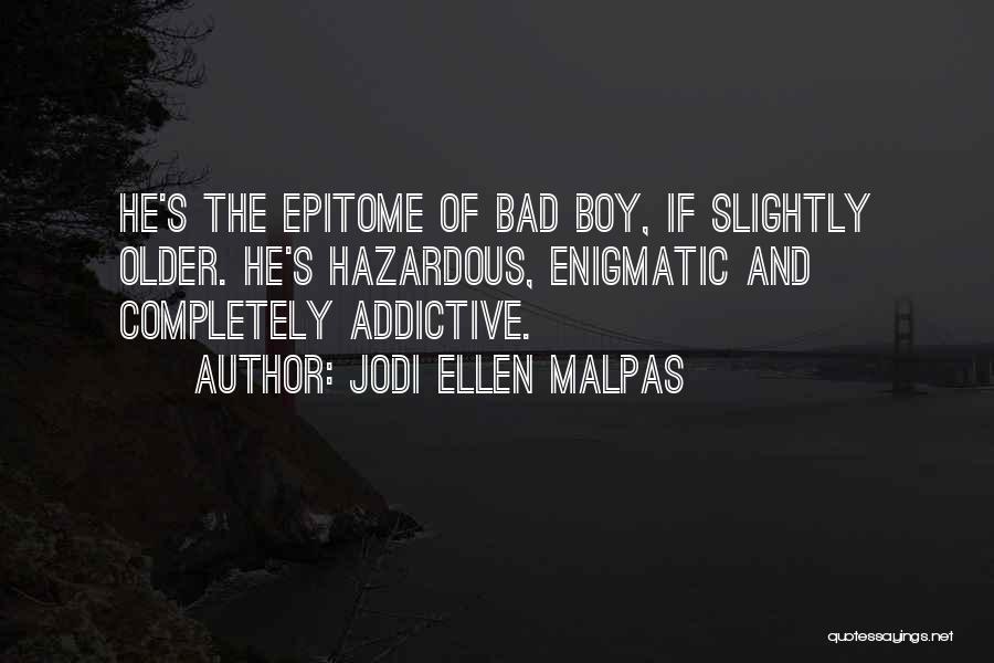 Am A Bad Boy Quotes By Jodi Ellen Malpas