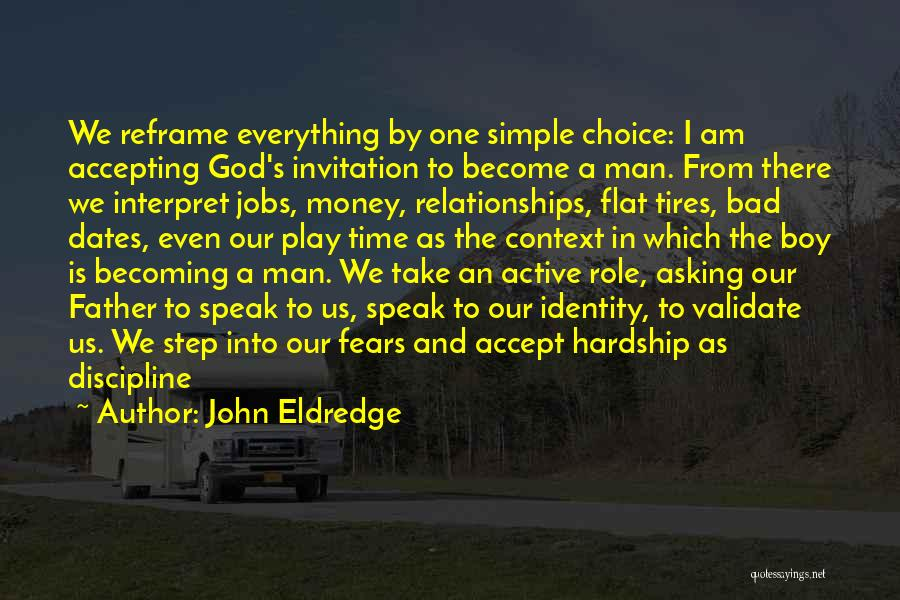 Am A Bad Boy Quotes By John Eldredge