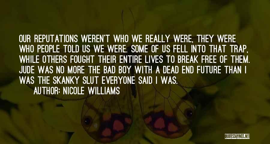 Am A Bad Boy Quotes By Nicole Williams