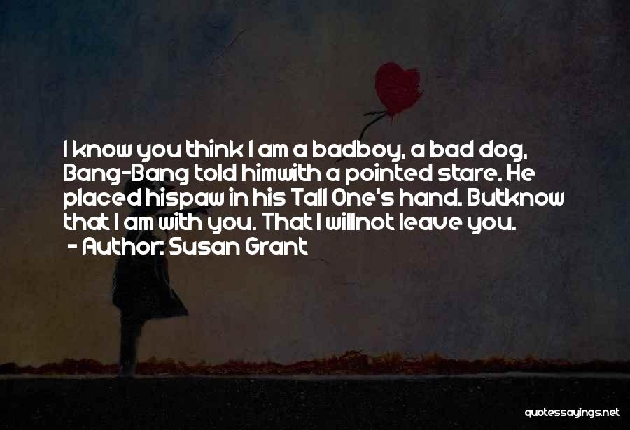 Am A Bad Boy Quotes By Susan Grant