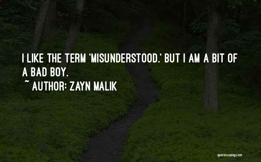 Am A Bad Boy Quotes By Zayn Malik