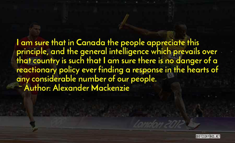 Am I Sure Quotes By Alexander Mackenzie