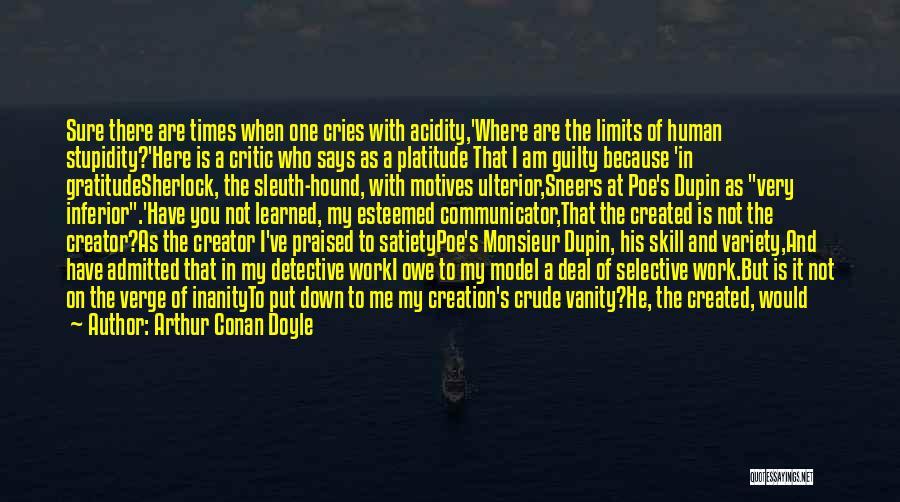 Am I Sure Quotes By Arthur Conan Doyle
