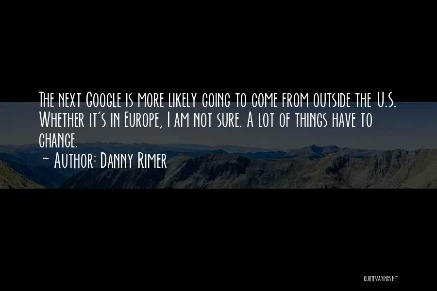 Am I Sure Quotes By Danny Rimer