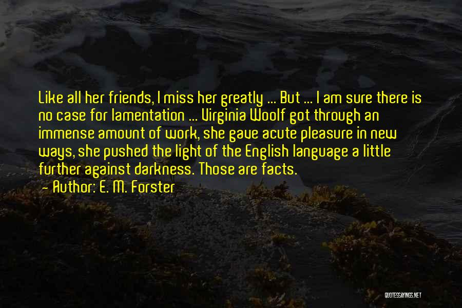Am I Sure Quotes By E. M. Forster