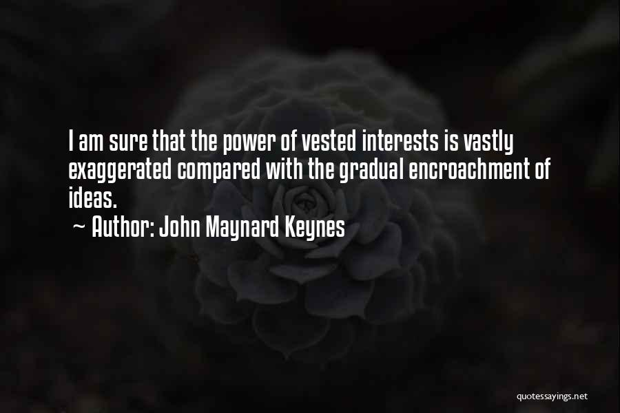 Am I Sure Quotes By John Maynard Keynes