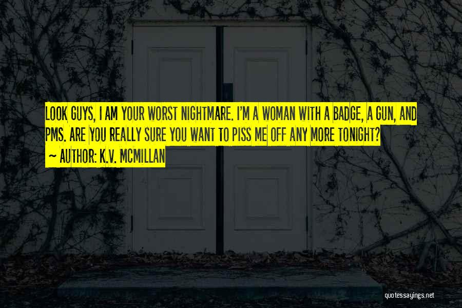 Am I Sure Quotes By K.V. McMillan