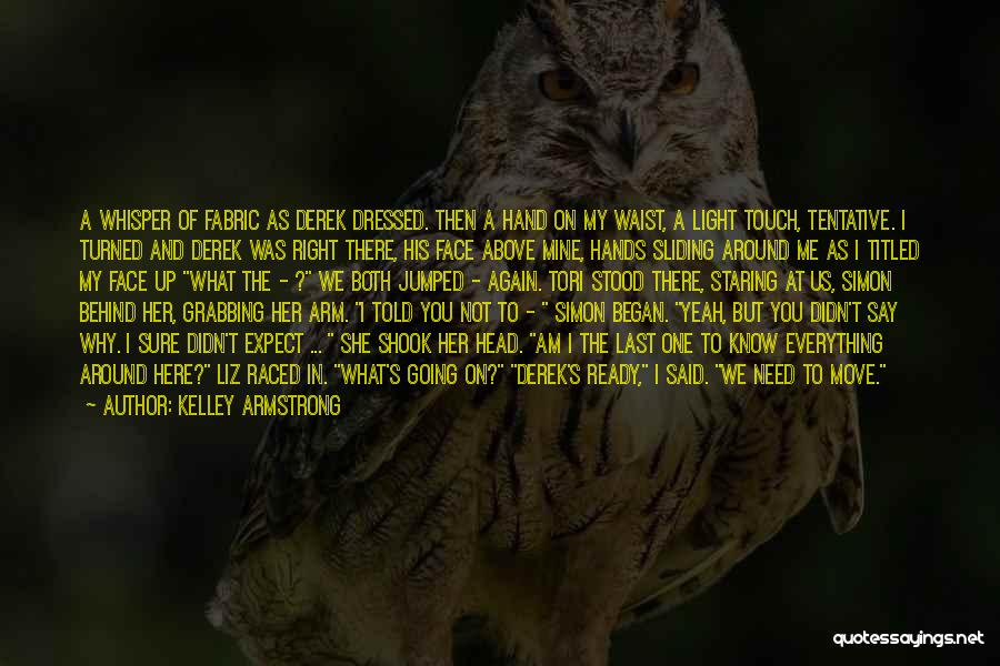 Am I Sure Quotes By Kelley Armstrong