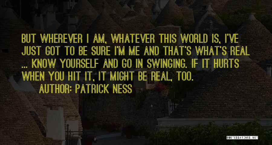 Am I Sure Quotes By Patrick Ness