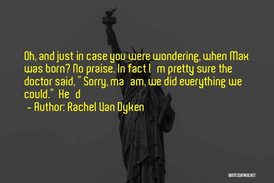 Am I Sure Quotes By Rachel Van Dyken