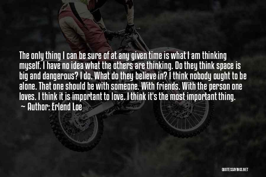 Am I The Only One Love Quotes By Erlend Loe