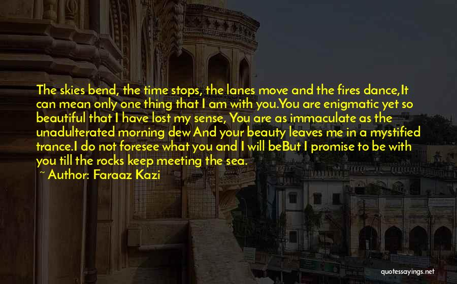 Am I The Only One Love Quotes By Faraaz Kazi