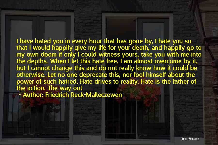 Am I The Only One Love Quotes By Friedrich Reck-Malleczewen