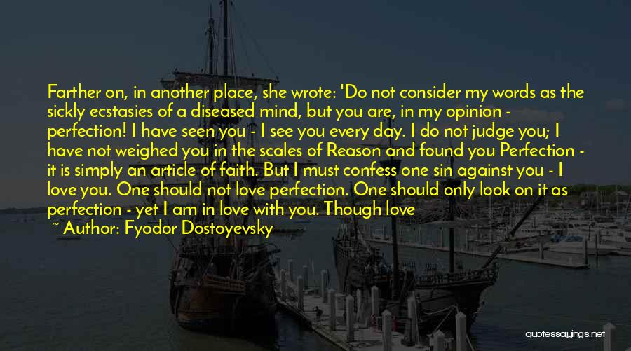 Am I The Only One Love Quotes By Fyodor Dostoyevsky