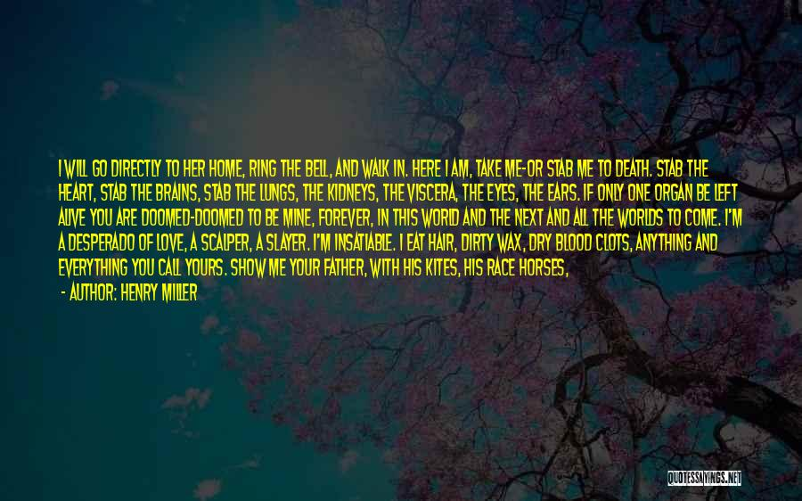 Am I The Only One Love Quotes By Henry Miller