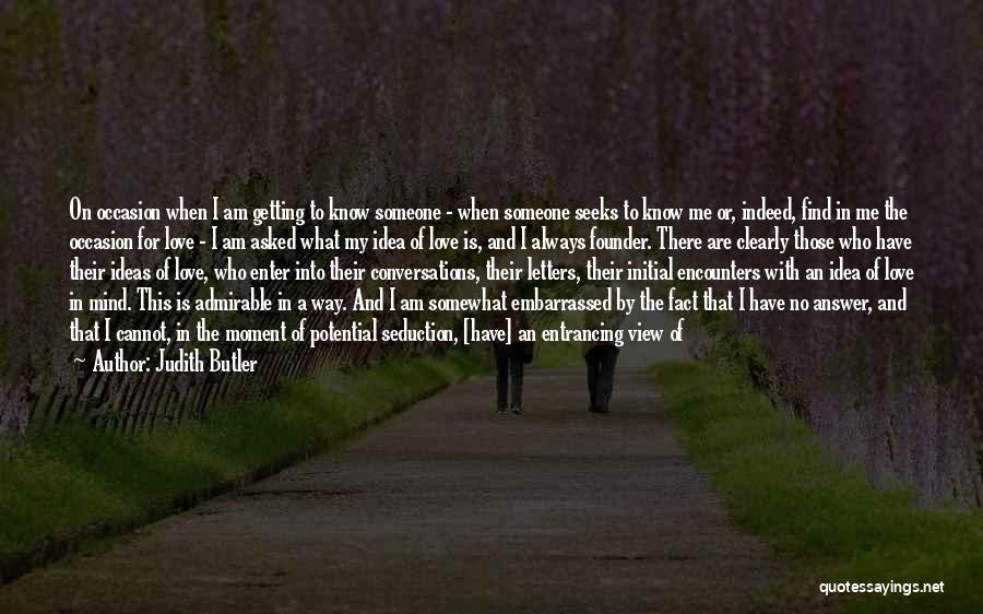Am I The Only One Love Quotes By Judith Butler