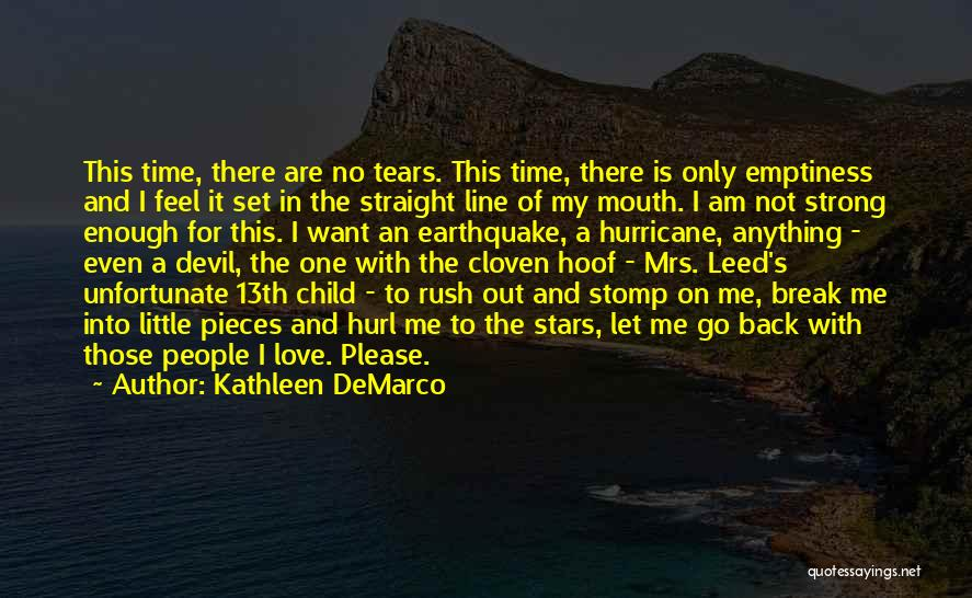 Am I The Only One Love Quotes By Kathleen DeMarco