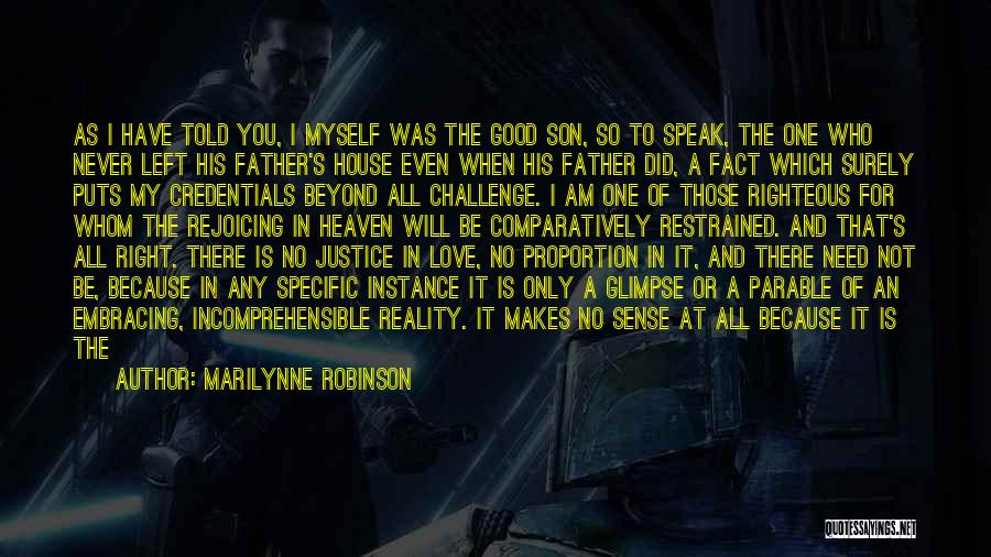 Am I The Only One Love Quotes By Marilynne Robinson