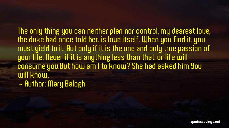 Am I The Only One Love Quotes By Mary Balogh