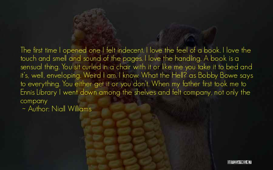 Am I The Only One Love Quotes By Niall Williams