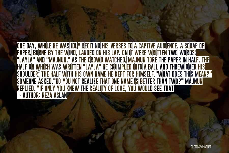 Am I The Only One Love Quotes By Reza Aslan