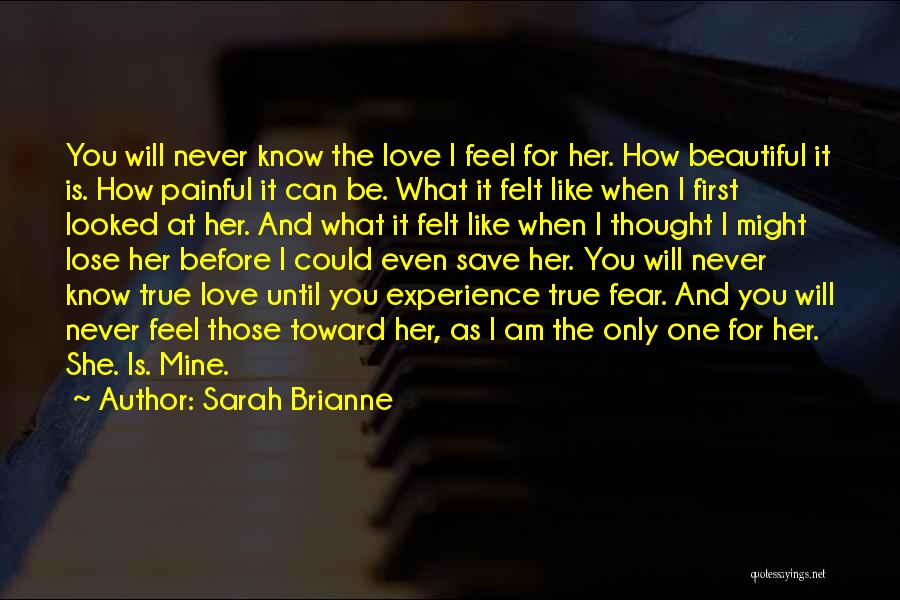 Am I The Only One Love Quotes By Sarah Brianne