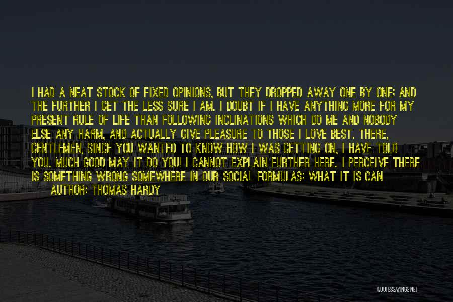 Am I The Only One Love Quotes By Thomas Hardy