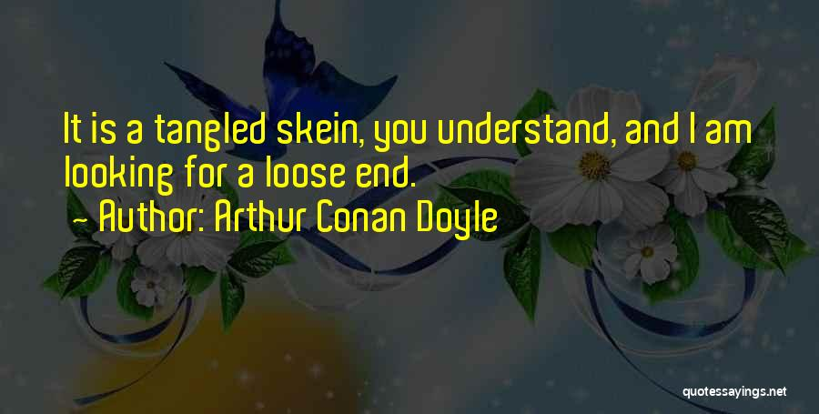Am Looking For You Quotes By Arthur Conan Doyle