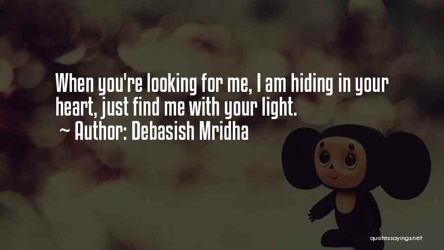 Am Looking For You Quotes By Debasish Mridha