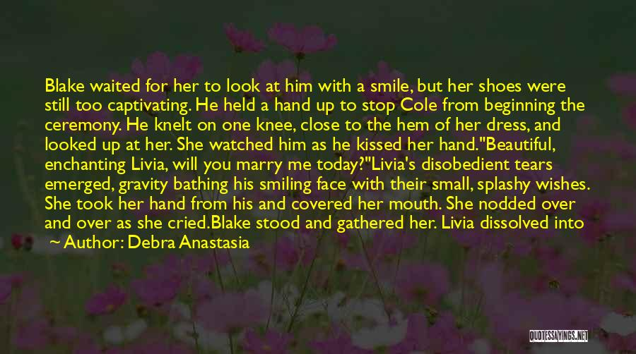 Am Looking For You Quotes By Debra Anastasia