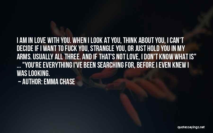 Am Looking For You Quotes By Emma Chase