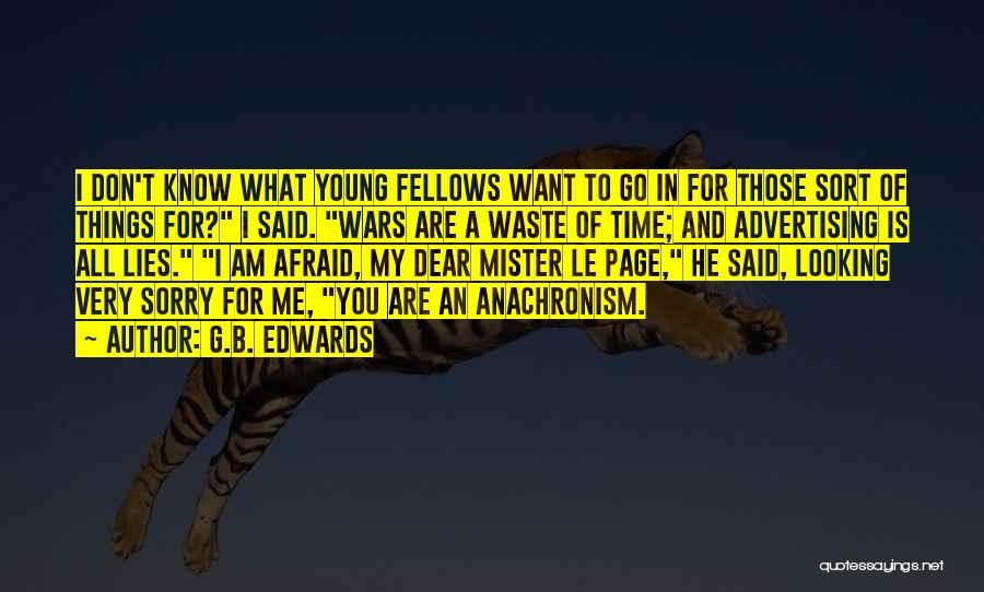 Am Looking For You Quotes By G.B. Edwards