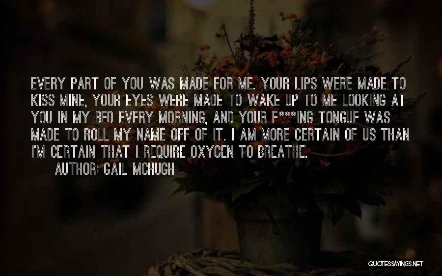 Am Looking For You Quotes By Gail McHugh