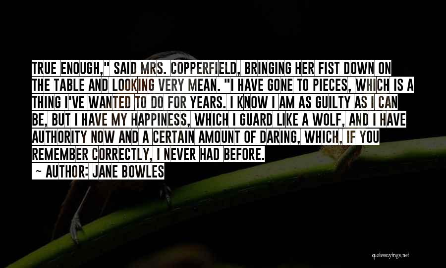 Am Looking For You Quotes By Jane Bowles