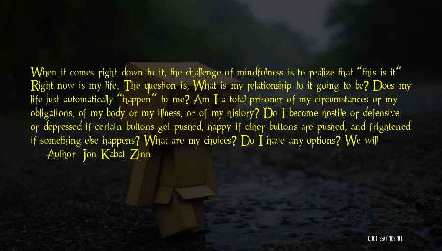 Am Looking For You Quotes By Jon Kabat-Zinn