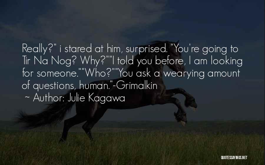 Am Looking For You Quotes By Julie Kagawa