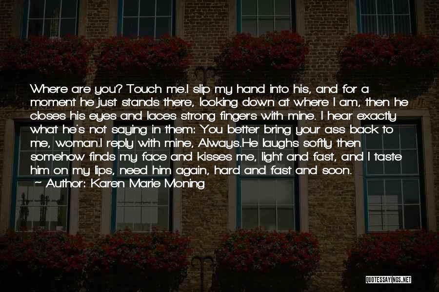 Am Looking For You Quotes By Karen Marie Moning